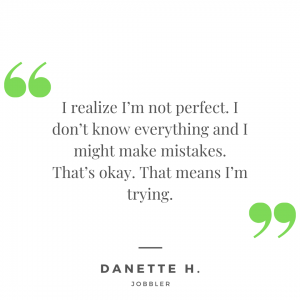 Quote from Danette H. about not being perfect.
