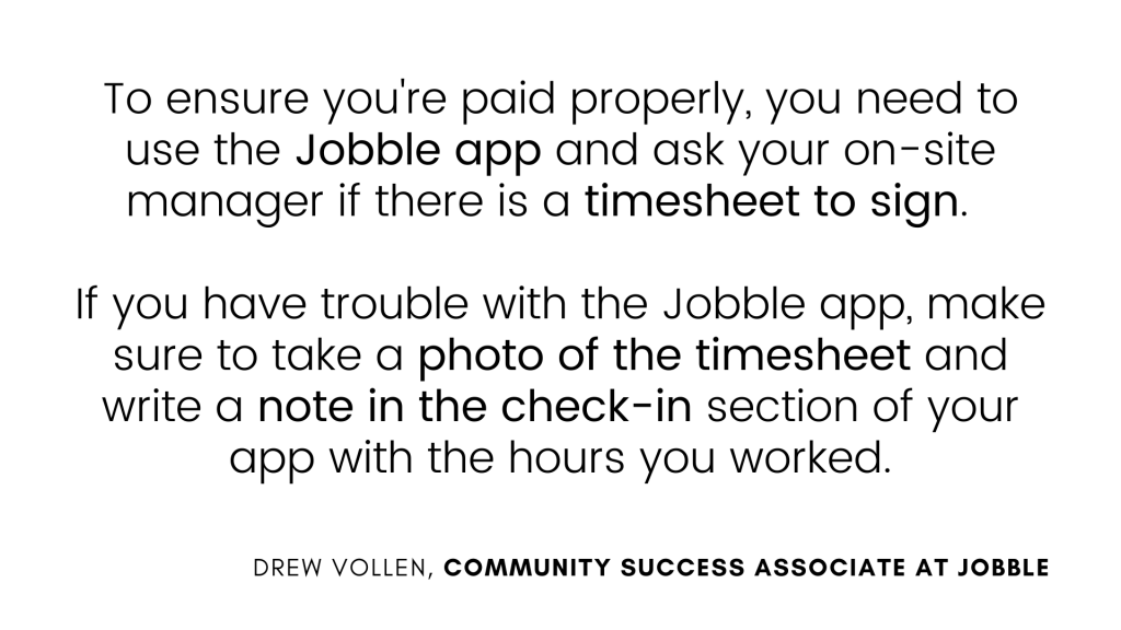 Jobble payments rely on proper check in and check out, both on the Jobble app and on physical timesheets.